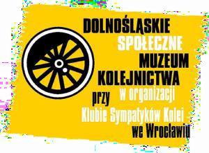 Dolnośląskie Społeczne Muzeum Kolejnictwa w organizacji przy Klubie Sympatyków Kolei we Wrocławiu